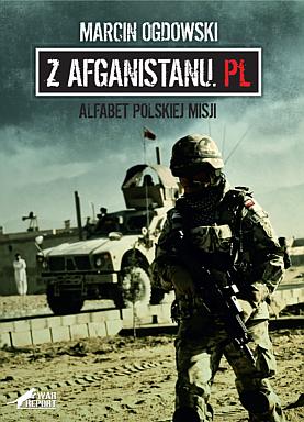 marcin ogdowski z afganistanu.pl alfabet polskiej misji